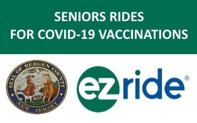 Bergen County and EZ Ride Partner to give Seniors Rides  For COVID-19 Vaccinations