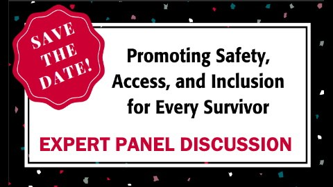 Promoting Safety, Access, and Inclusion for Every Survivor